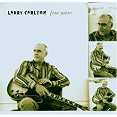 ♪Fire Wire [from US] [Import] Larry Carlton