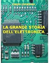 LA GRANDE STORIA DELL'ELETTRONICA