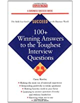 100+ Winning Answers to the Toughest Interview Questions (Barron's Business Success Guides)