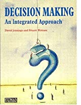 Decision Making: An Integrated Approach