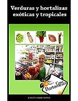 Verduras y hortalizas exóticas y tropicales: Recopilación de las 23 verduras y hortalizas exóticas más populares. Fotos, descripciones y usos en cocina y medicinales. (Spanish Edition)