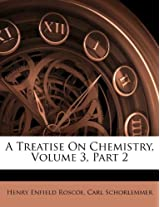 A Treatise on Chemistry, Volume 3, Part 2