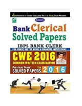 Kiran's Bank Clerical Solved Papers: IBPS Bank Clerk Common Written Examination - Previous Years Solved Papers - Old Edition (CWE-2016)