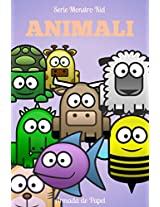 Animali (Monstro Kid (IT) Vol. 1) (Italian Edition)