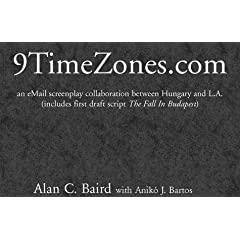 9TimeZones.com: an eMail screenplay collaboration between Hungary and L.A. (includes first draft script 'The Fall In Budapest')