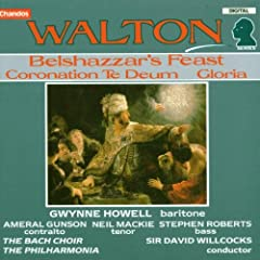 Walton: Belshazzar's Feast; Coronation Te Deum; Gloria