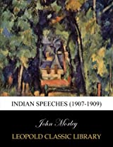 Indian speeches (1907-1909)