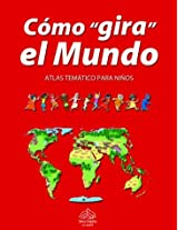 "Como ""Gira"" El Mundo: Atlas Tematico Para Ninos"