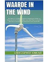 Waarde in the Wind: Hoe Maak je een Windmolenpark te Bouwen met Behulp van Skystream en 442SR Windturbines voor Thuis Power Energy Net-Metering en Verkopen ... Terug aan het Net (Dutch Edition)