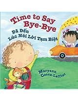 Time to Say Bye-Bye: Da Den Luc Noi Loi Tam Biet : Babl Children's Books in Vietnamese and English