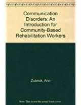 Communication Disorders - An Introduction for Community-Based Rehabilitation Workers