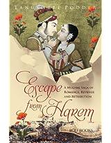 Escape from Harem (A Mughal saga of romance, revenge and retribution)
