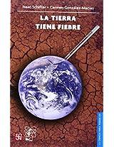 La Tierra Tiene Fiebre/the Earth Has Fever (La Ciencia Para Todos)