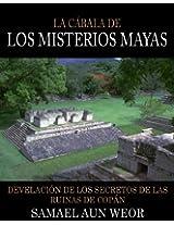 LOS MISTERIOS MAYAS: Develación de los Secretos de las Ruinas de Copan