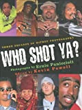 Who Shot Ya?: Three Decades of Hiphop Photography [ハードカバー]