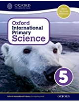 Oxford International Primary Science Student Workbook 5: An enquiry-based approach to primary science