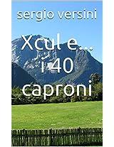 Xcul e... i 40 caproni (Italian Edition)