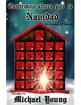 Cantemos ahora por la Navidad: Una antología de Adviento (Spanish Edition)