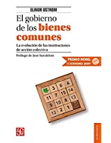 El gobierno de los bienes comunes  / The government of the common goods: La Evolucion de las instituciones de accion colectiva / the Evolution of ... (Seccion de Obras de Economia Contemporanea)