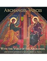 With the Voice of the Archangel: Orthodox Liturgic