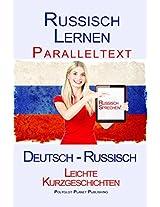 Russisch Lernen - Paralleltext - Leichte Kurzgeschichten (Deutsch - Russisch) (German Edition)