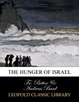 The hunger of Israel