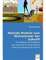 Mentale Modelle zum Wohnzimmer der Zukunft: Ein Vergleich verschiedener User Interfaces für Smart Homes mittels der Wizard of Oz Technik