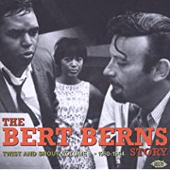 Twist and Shout: The Bert Berns Story Vol. 1 (1960-1964)