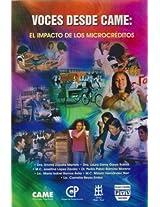 Voces Desde CAME/ Voices of CAME: El Impacto De Los Microcreditos/ The Impact of the Microcredits
