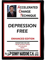 Accelerated Change Technique: Depression Free, Enhanced Edition