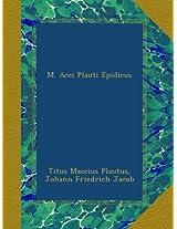 M. Acci Plauti Epidicus