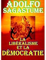 La libéralisme et la démocratie (French Edition)