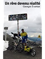 Un rêve devenu réalité - Récit de voyage - Périple raid vélo route cyclisme randonnée cyclotourisme provence alpes savoie (French Edition)