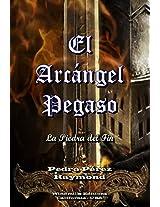 """El Arcángel Pegaso """"La piedra del fin"""" (WIE nº 307) (Spanish Edition)"""
