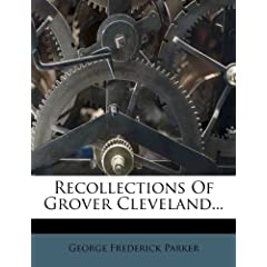 Recollections of Grover Cleveland...