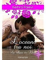 L' Oceano tra Noi (La rosa dei venti Vol. 2) (Italian Edition)