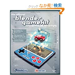 The Official Blender Gamekit: Interactive 3-D for Artists