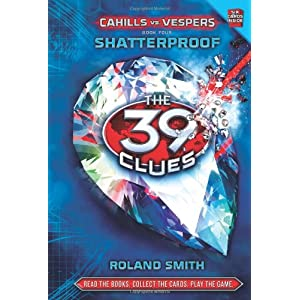 Cahills vs Vespers - 4 Shatterproof (The 39 Clues)