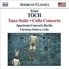 Toch: Tanz-Suite and Cello Concerto