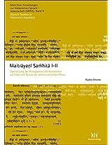 Maitrayani Samhita I-II: Ubersetzung der prosapartien mit kommentar zur lexik und syntax der alteren vedischen prosa (Muenchner Forschungen Zur Historischen Sprachwissenschaft)