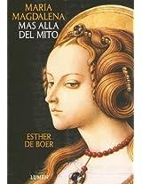 Maria Magdalena / Mary Magdalene: Mas Alla del Mito/ Beyond the Myth