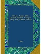 Platons Ausgewählte Dialoge: Bdchen. Gorgias, Hrsg. Von Alfred Gercke