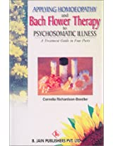 Homoeopathy And Bach Flower Therapy To Psychosomatic Illness: 1