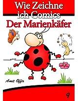 Zeichnen Bücher: Wie Zeichne ich Comics - Der Marienkäfer (Zeichnen für Anfänger Bücher 9) (German Edition)