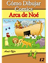 Cómo Dibujar Comics: Arca de Noé (Libros de Dibujo nº 12) (Spanish Edition)