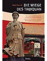 Die Wiege Des Taijiquan: Der Soziokulturelle Kontext Der Chinesischen Kampfkunsttheorie Mitsamt Einer Analyse Der Altesten Bewegungsformen Des Taijiquan