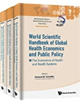 World Scientific Handbook of Global Health Economics and Public Policy (World Scientific Series in Global Health Economics and Public Policy)