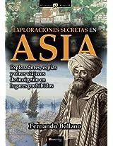 Exploraciones secretas en Asia (Historia Incognita)