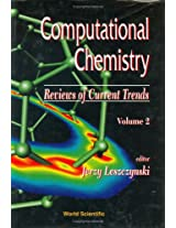 Computational Chemistry: Reviews of Current Trends: 2