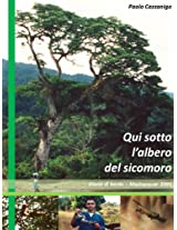Qui sotto l'albero del sicomoro: Diario di bordo -Madagascar 2001 (Italian Edition)